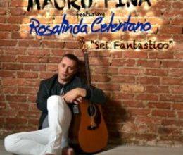 """Photo of MAURO PINA feat. ROSALINDA CELENTANO: """"SEI FANTASTICO"""" È IL NUOVO COINVOLGENTE SINGOLO DEL CANTAUTORE COMASCO IN COLLABORAZIONE LA NOTA ATTRICE"""