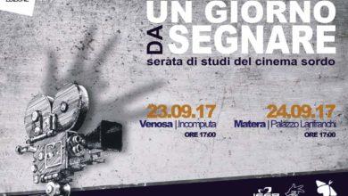 """Photo of Festival """"Un giorno da segnare 2017"""": serata di studi del cinema sordo a Venosa e Matera"""