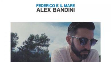 """Photo of """"Federico e il mare"""", nuovo singolo del cantautore abruzzese Alex BAndini (con la collaborazione dei musicisti della Brunori Sas)"""