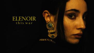 "Photo of ELENOIR – ""This War"" dal 30 marzo 2018"