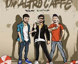 "Photo of RUBIK BEATS FT. ENTICS  ""UN ALTRO CAFFÈ"""