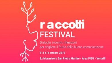 Photo of Raccolti Festival Comunicazione 3-6 Ottobre 2019 Vercelli